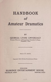 Cover of: Handbook of amateur dramatics | Georgia Lyons Unverzagt