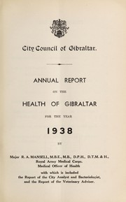 Cover of: Annual report on the health of Gibraltar | Gibraltar. Public Health Department
