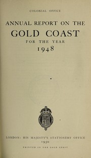 Cover of: Annual report on the Gold Coast | Great Britain. Colonial Office