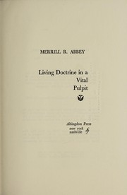 Cover of: Living doctrine in a vital pulpit | Merrill R. Abbey