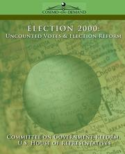 Cover of: ELECTION 2000 | Committee on Government Reform