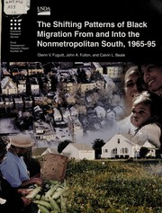 Cover of: The shifting patterns of black migration from and into the nonmetropolitan South, 1965-95 | Glenn Victor Fuguitt