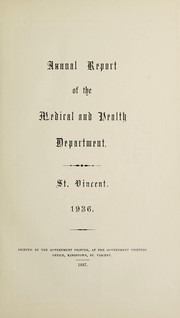Cover of: Annual report of the Medical and Health Department | Saint Vincent. Medical Department