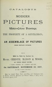 Cover of: Catalogue of modern pictures and water-colour drawings, the property of a Gentleman, and an assemblage of pictures | Christie, Manson & Woods
