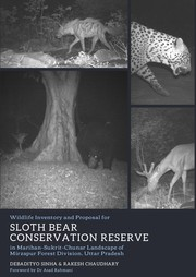 Cover of: Wildlife Inventory and Proposal for Sloth Bear Conservation Reserve in Marihan-Sukrit-Chunar Landscape of Mirzapur Forest Division, Uttar Pradesh |