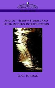 Cover of: Ancient Hebrew Stories and Their Modern Interpretation | W.G. Jordan