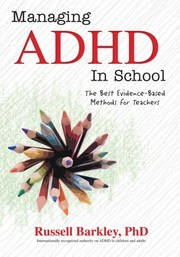 Cover of: Managing ADHD in School: The Best Evidence-Based Methods for Teachers | Russell Barkley
