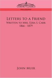 Cover of: Letters to a friend: written to Mrs. Ezra S. Carr, 1866-1879