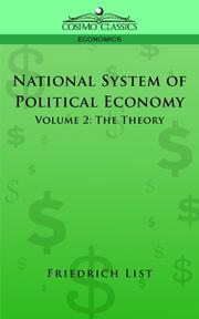 Cover of: National System of Political Economy - Volume 2 | Friedrich List