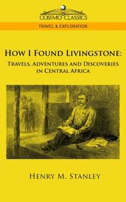 Cover of: How I Found Livingstone | Henry M. Stanley