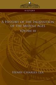Cover of: A History of the Inquisition of the Middle Ages Volume 3