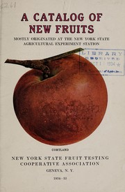 Cover of: A catalog of new fruits mostly originated at the New York State Agricultural Experiment Station, 1934-35 | New York State Fruit Testing Cooperative Association