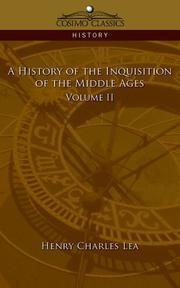 Cover of: A History of the Inquisition of the Middle Ages Volume 2