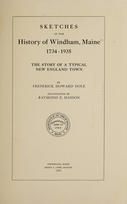 Cover of: Sketches of the history of Windham, Maine, 1734-1935 | Frederick Howard Dole