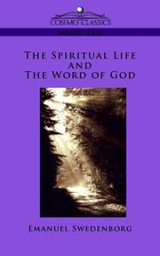 Cover of: The Spiritual Life and The Word of God | Emanuel Swedenborg