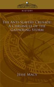 The anti-slavery crusade by Jesse Macy