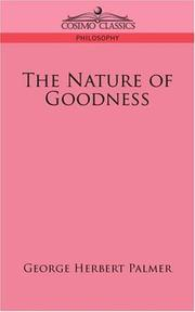 Cover of: The Nature of Goodness | George , Herbert Palmer