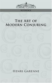 Cover of: The Art of Modern Conjuring | Henri Garenne