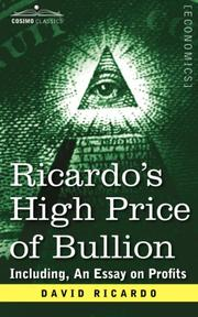 Cover of: Ricardo's High Price of Bullion Including, An Essay on Profits