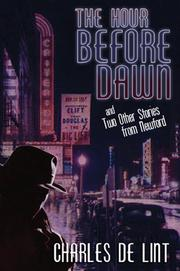 Cover of: The Hour Before Dawn: And Two Other Stories from Newford