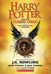 Harry Potter and the Cursed Child by Jack Thorne, John Tiffany, J. K. Rowling