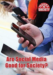 Cover of: Is Social Media Good for Society? (Issues in Society) | Andrea C. Nakaya