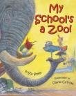 Cover of: My School's a Zoo! (Book and Audio CD Edition)