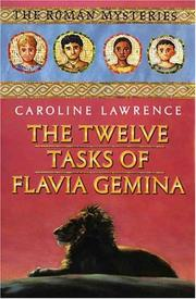 Cover of: The Twelve Tasks of Flavia Gemina: The Roman Mysteries, Book VI (The Roman Mysteries)
