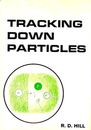 Cover of: Tracking down particles. | Hill, R. D.