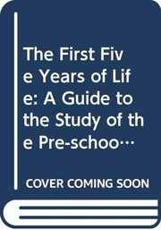 Cover of: The first five years of life | Yale University. Clinic of Child Development.