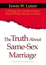 Cover of: The Truth About Same Sex Marriage
