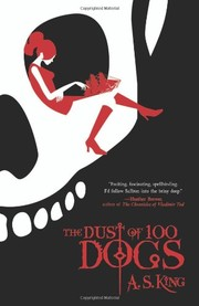 Cover of: The dust of 100 dogs by A. S. King