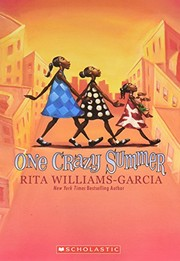 Cover of: One Crazy Summer (Newbery Honor Book; Scott O'Dell Award for Historical Fiction; Coretta Scott King Award; National Book Award Finalist) | Rita Williams-Garcia