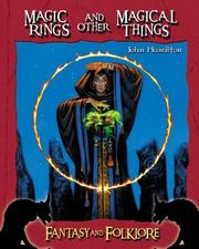 Cover of: Magic Rings And Other Magical Things (Fantasy and Folklore Set II) |