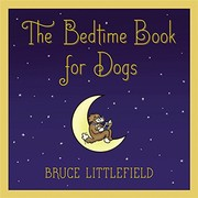 Cover of: The bedtime book for dogs | Bruce Littlefield