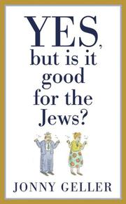 Cover of: Yes, But Is It Good for the Jews? | Jonny Geller