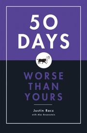 Cover of: 50 Days Worse Than Yours | Justin Racz