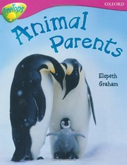 Cover of: Oxford Reading Tree: Stage 10A: TreeTops More Non-fiction: Animal Parents