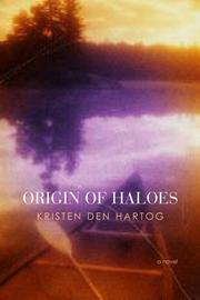 Origin of Haloes by Kristen Den Hartog