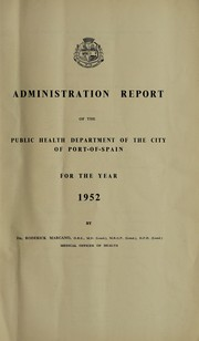 Cover of: Administration report of the Public Health Department of the City of Port-of-Spain | Port of Spain (Trinidad and Tobago). Public Health Department