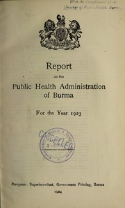 Cover of: Report on the public health administration of Burma | Burma. Department of Public Health
