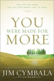 Cover of: You were made for more | Jim Cymbala