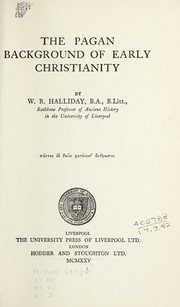 Cover of: The pagan background of early Christianity | W. R. Halliday