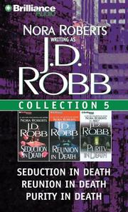 Cover of: J.D. Robb Collection 5: Seduction in Death, Reunion in Death, and Purity in Death (In Death)