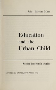 Cover of: Education and the urban child | John Barron Mays