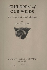 Cover of: Children of our wilds | Louise Villinger