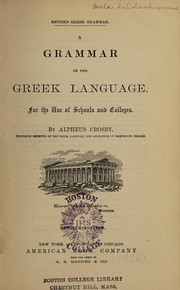 Cover of: A grammar of the Greek language | Alpheus Crosby