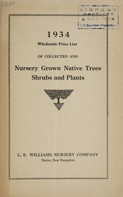 Cover of: 1934 wholesale price list of collected and nursery grown native trees, shrubs and plants | L.E. Williams Nursery Company