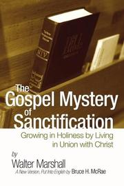 The Gospel-mystery of sanctification by Walter Marshall