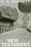 Cover of: Church, ministry, and sacraments in the New Testament